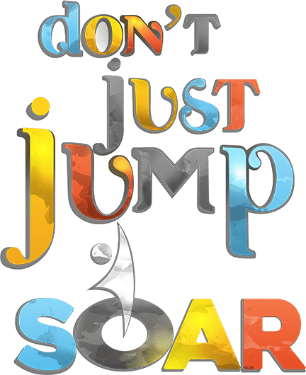 don't just jump, soar